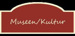Museen und Kultur